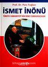 İsmet İnönü Türkiye Cumhuriyeti'nin İkinci Cumhurbaşkanı