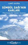 Sümbül Dağı'nın Karları & 1946 Yılında Bir Hakkari Seyahati