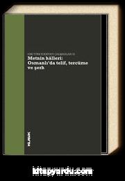 Eski Türk Edebiyatı Çalışmaları IX & Metnin Halleri: Osmanlı'da Telif, Tercüme ve Şerh