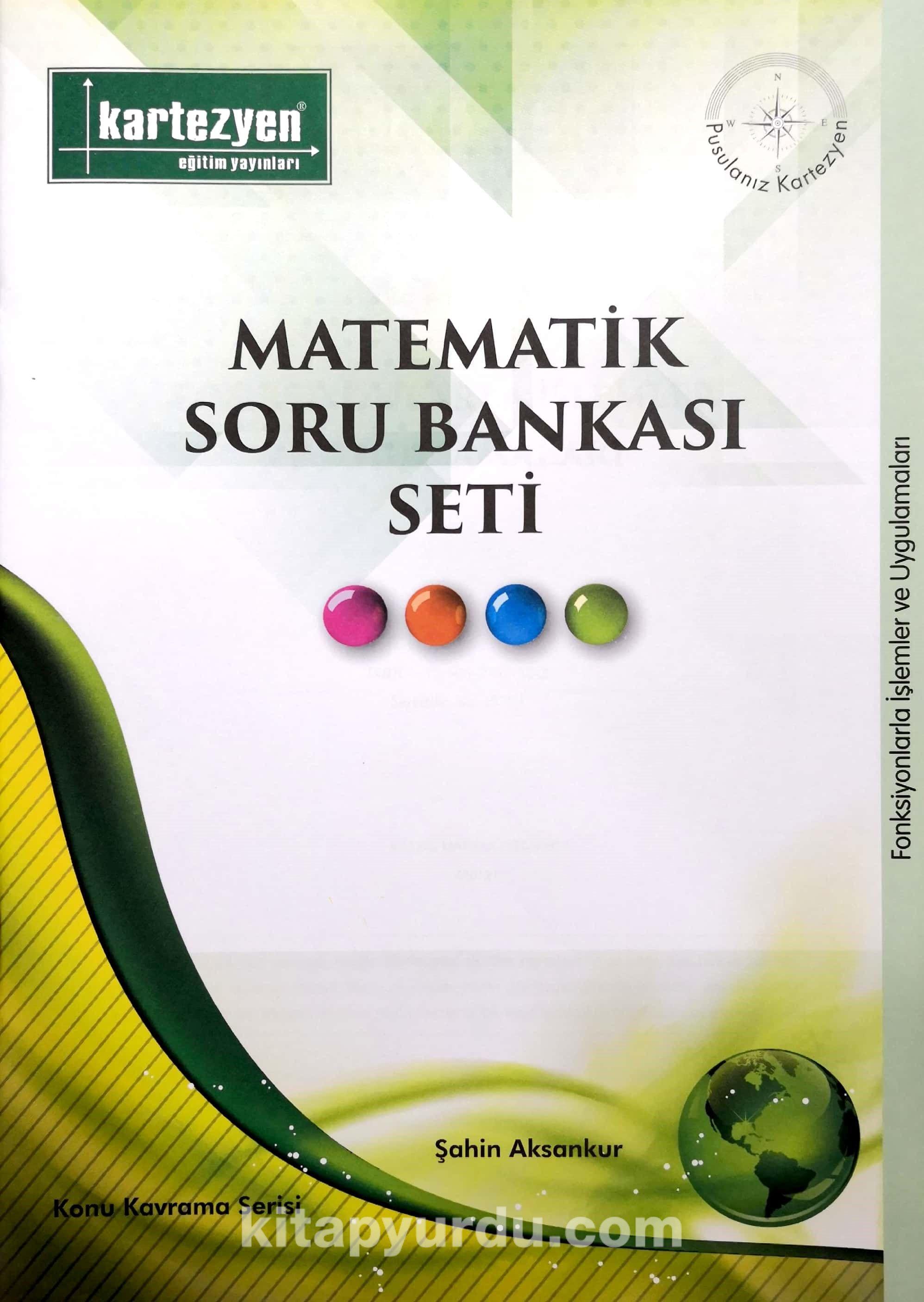 Fonksiyonlarla İşlemler ve Uygulamaları / Matematik Soru Bankası Seti - Şahin Aksankur pdf epub