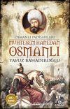 Muhteşem Hanedan Osmanlı & Osmanlı Padişahları