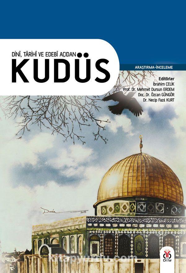 Dini, Tarihi ve Edebi Açıdan Kudüs - Kollektif pdf epub