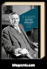 T.S. Eliot Bütün Şiirleri (1909-1962)