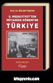 II. Meşrutiyet'ten Mütareke Dönemi'ne Türkiye / İncelemeler 1