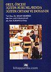 Okul Öncesi Eğitim Kurumlarında Eğitim Ortamı ve Donanım