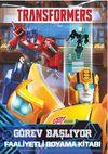 Transformers Görev Başlıyor Faaliyetli Boyama Kitabı