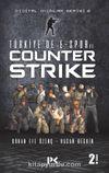 Dijital Oyunlar Serisi 2 / Türkiye'de E-Spor ve Counter Strike