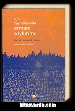 Türk Kaynaklarında Ermeni Soykırımı Toplu Makaleler Kitabı 2