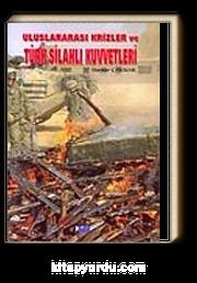Uluslararası Krizler ve Türk Silahlı Kuvvetleri