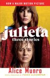 Julieta (Movie Tie-In Edition) : Three Stories That Inspired the Movie
