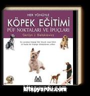 Her Yönüyle Köpek Eğitimi Püf Noktaları ve İpuçları