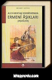 Alevi-Bektaşi Edebiyatında Ermeni Aşıkları (Aşuğlar)