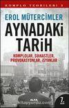 Aynadaki Tarih & Komplolar, Suikastler, Provokasyonlar, İsyanlar