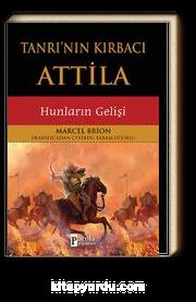 Tanrı'nın Kırbacı Attila & Hunların Gelişi