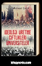 İdeoloji Üretme Çiftlikleri: Üniversiteler