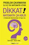 Problem Çıkarmayan İlk ve Tek Matematik Kitabı Dikkat Matematik Çıkabilir