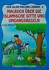 Den Islam Malend Lernen 4 Malbuch über die Islamische Sitte und Umgangsrengeln, (Boyamalı Görgü Kuralları