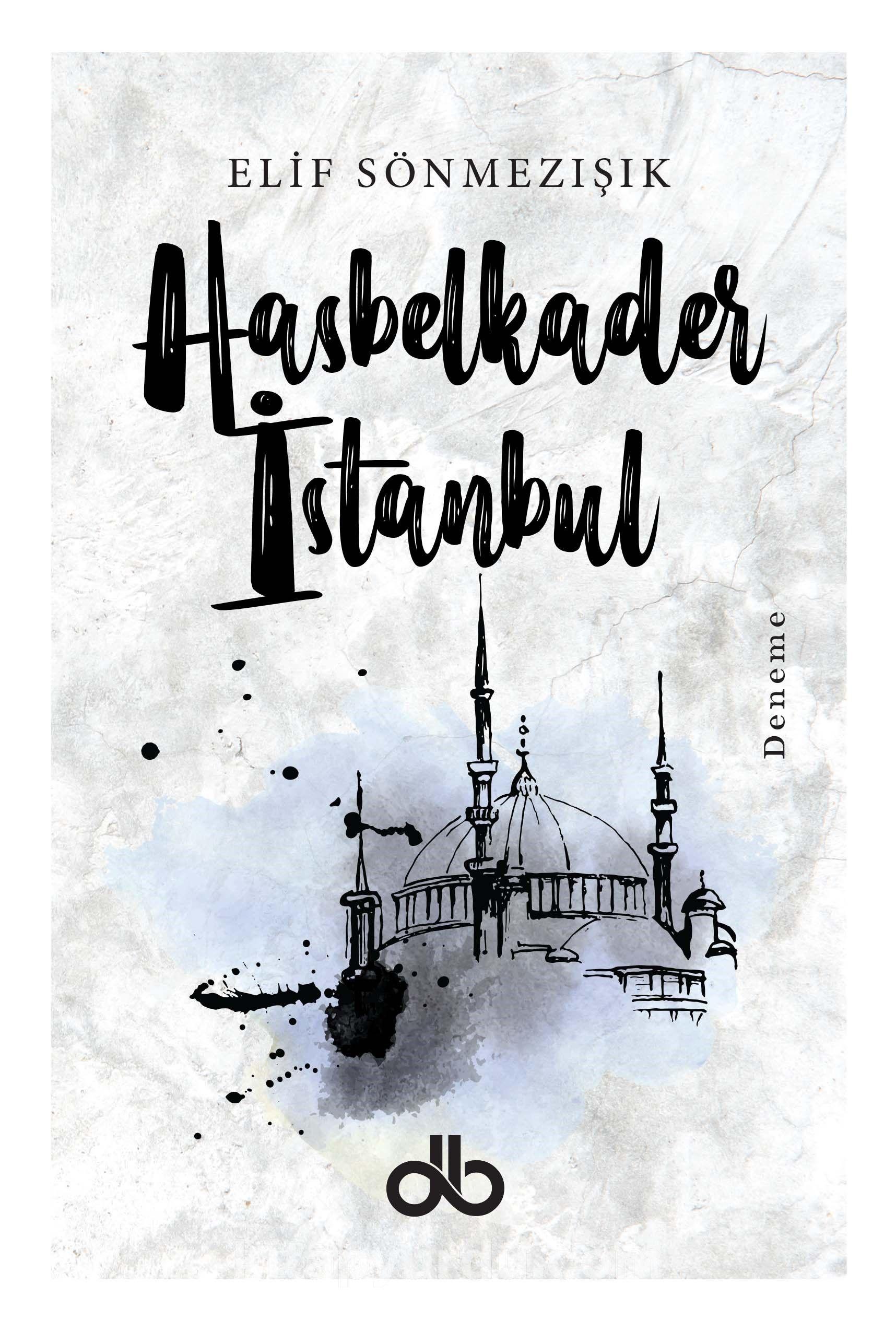 Hasbelkader İstanbul - Elif Sönmezışık pdf epub