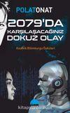 2079'da Karşılaşacağınız Dokuz Olay & Kozmik Bilimkurgu Öyküleri