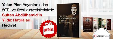 """Yakın Plan Yayınları'ndan 50TL ve Üzeri Alışverişlerinizde """" Sultan Abdülhamid'in Yıldız Hatıraları"""" Kitabı Hediye!"""