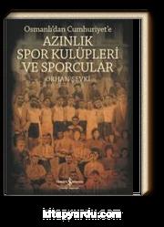 Azınlık Spor Kulüpleri ve Sporcular Osmanlı'dan Cumhuriyet'e