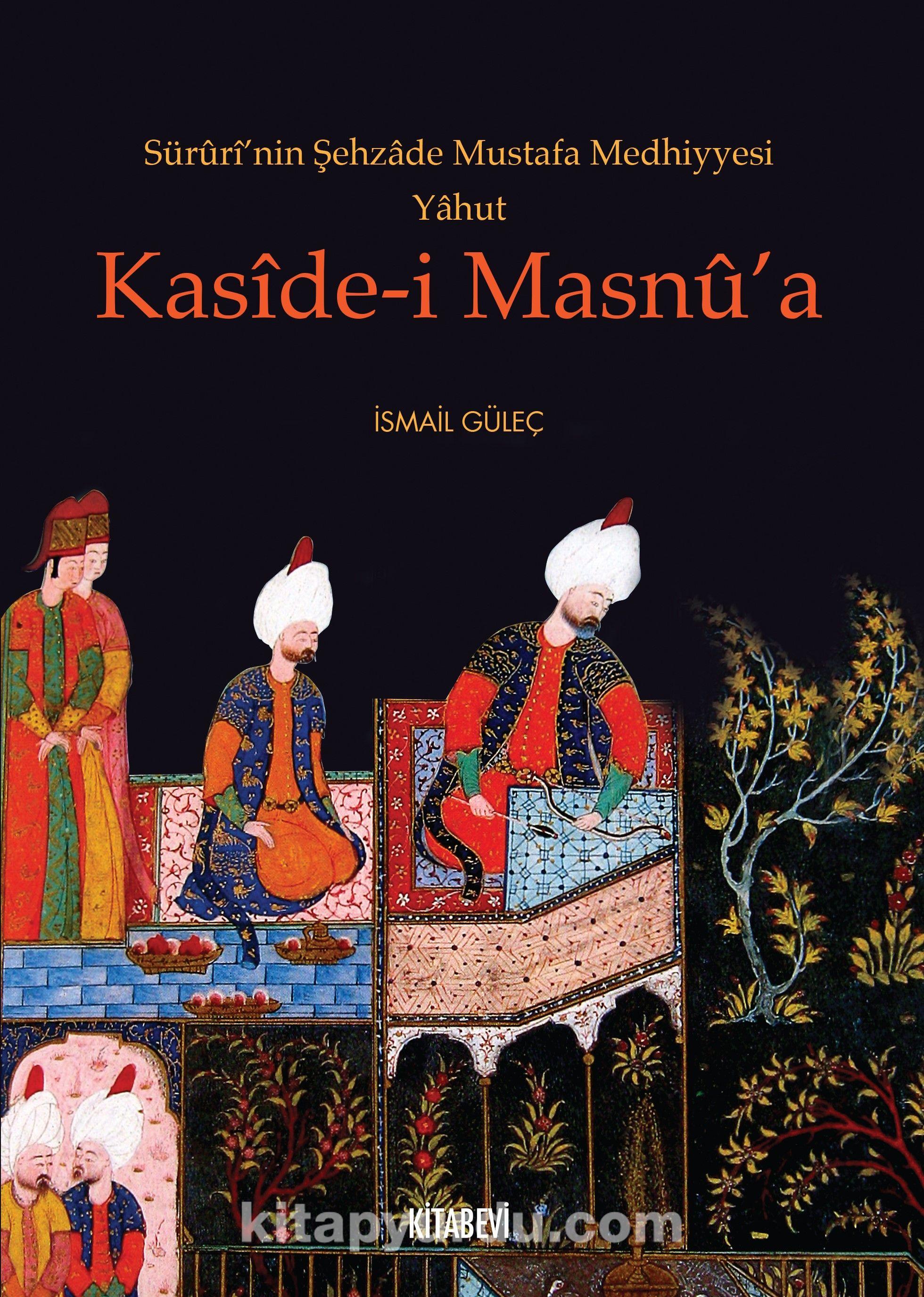 Süruri'nin Şehzade Mustafa Medhiyyesi Yahut Kaside-İ Masnu'a