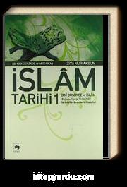 İslam Tarihi 1/Dini Düşünce ve İslam (Doğuşu, Yayılışı, İlk Halifeler, İlk İhtilaflar, Emeviler ve Abbasiler)