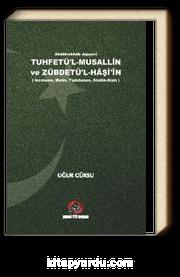 Tuhfetü'l-Musallin ve Zübdetü'l-Haşi'in & (İnceleme, Metin,Tıpkıbasım, Sözlük-Dizin)