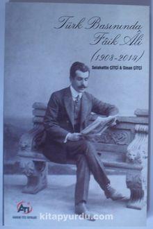 Türk Basınında Faik Ali (1908-2014)
