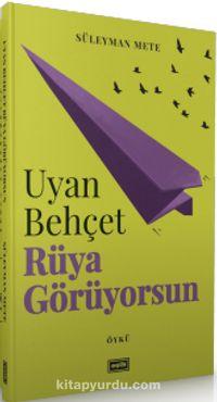 Uyan Behçet Rüya Görüyorsun - Süleyman Mete pdf epub