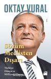 Sözüm Meclisten Dışarı & Türkiye Dünya ve Milliyetçi Duruş