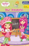 Çilek Kız - Okumayı Öğreniyorum - Okul Arkadaşları