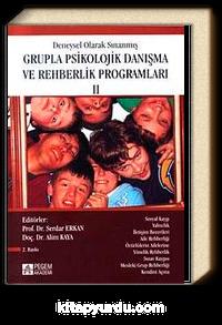 2.Kitap Deneysel Olarak Sınanmış Grupla Psikolojik Danışma ve Rehberlik Programları