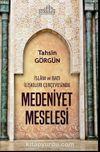 Medeniyet Meselesi & İslam ve Batı İlişkileri Çerçevesinde