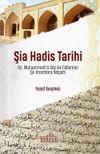 Şia Hadis Tarihi & Hz. Muhammed'in Söz ve Fiillerinin Şii İmamlara Nispeti