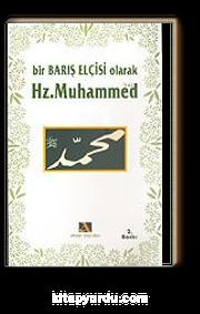 Bir Barış Elçisi Olarak Hz. Muhammed (s.a.v.)