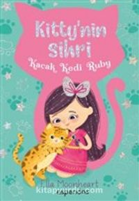 Kaçak Kedi Ruby - Kitty'nin Sihri - Ella Moonheart pdf epub