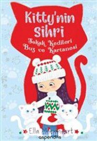 Sokak Kedileri Buz ve Kartanesi - Kitty'nin Sihri - Ella Moonheart pdf epub