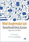 Nitel Araştırmalar İçin Temellendirilmiş Kuram & Uygulama Rehberi