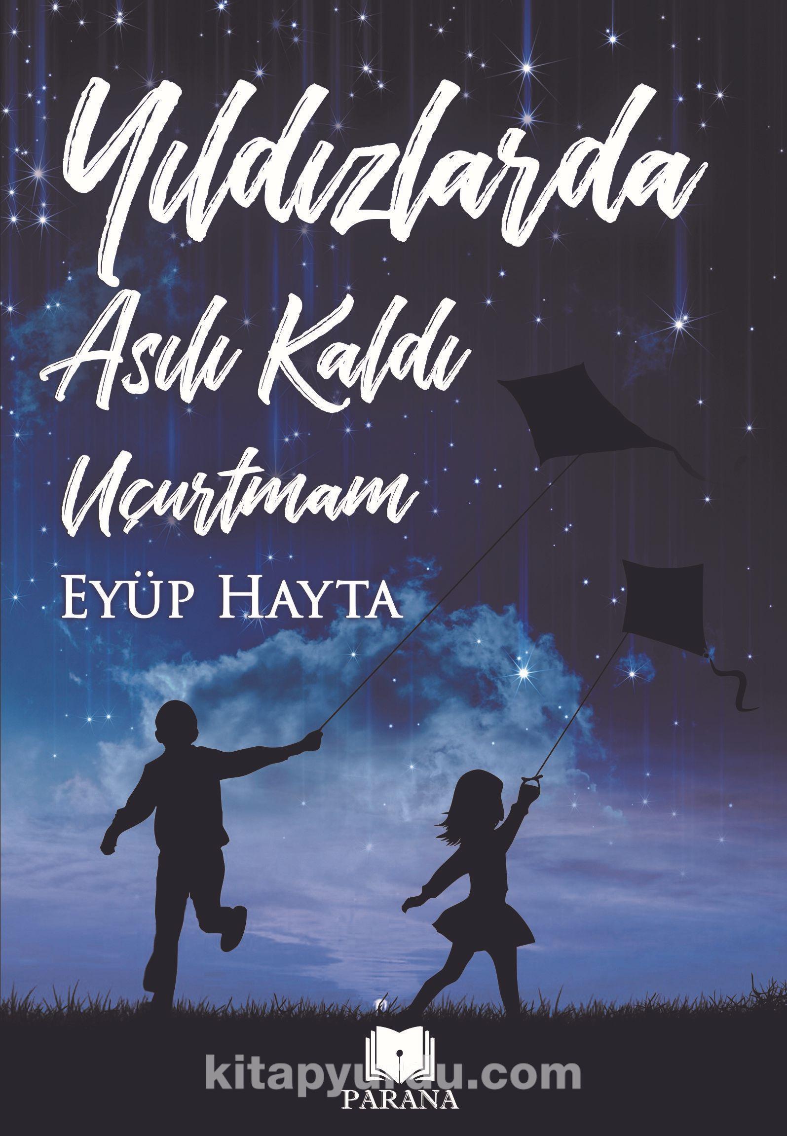 Yıldızlarda Asılı Kaldı Uçurtmam - Eyüp Hayta pdf epub