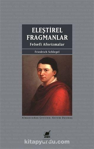 Eleştirel FragmanlarFelsefi Aforizmalar - Friedrich Schlegel pdf epub