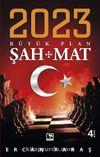 2023 Büyük Plan: Şah-Mat