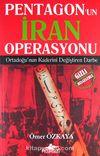 Pentagon'un İran Operasyonu / Gizli Belgelerle