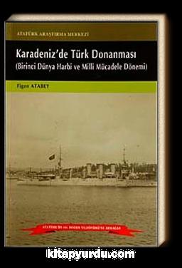 Karadeniz'de Türk Donanması & Birinci Dünya Harbi ve Milli Mücadele Dönemi
