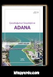 Çocukluğumun Sosyolojisi ve Adana / Adana Kitaplığı 13