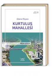 Adana Rüyası - Kurtuluş Mahallesi / Adana Kitaplığı 21