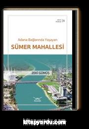 Adana Bağlarında Yaşayan Sümer Mahallesi / Adana Kitaplığı 24