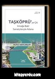 Taşköprüye Çık Irmağa Bak! Sanatçılarıyla Adana & Adana Kitaplığı 18