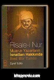 Risale-i Nur Muarızı Yazarların İsnatları Hakkında İlmi Bir Tahlil