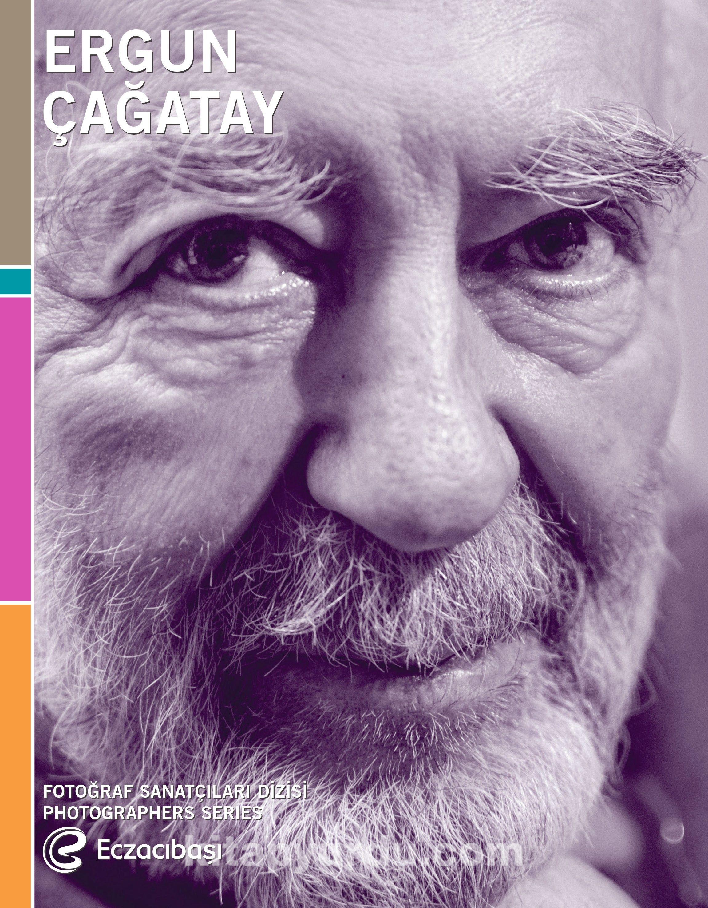 Eczacıbaşı Fotoğraf Sanatçıları Dizisi 9: Ergun Çağatay Retrospektifi - Merih Akoğul pdf epub